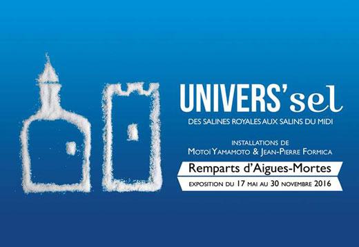Univers'sel, des salines royales aux salins du Midi, rempart d'Aigues-Mortes, du 17 mai au 30 novembre 2016