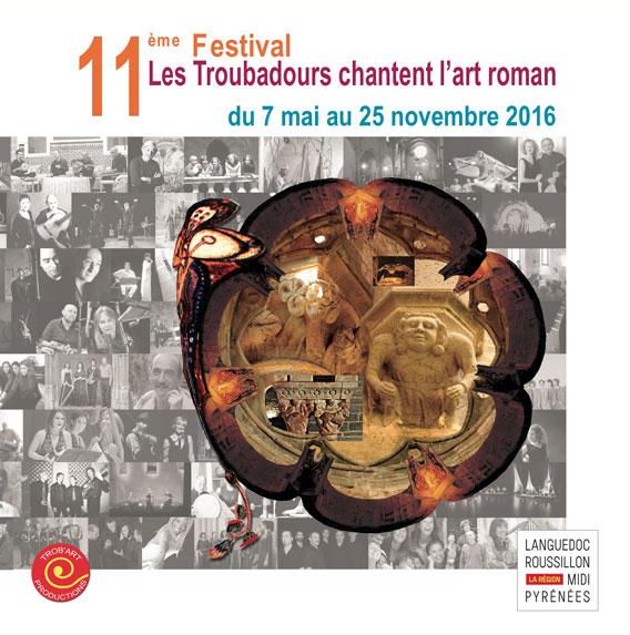 Festival Les troubadours chantent l'art roman en Languedoc, Roussillon et Midi-Pyrénées du 7 mai au 25 novembre 2016