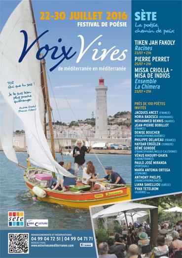Sète : Festival Voix Vives,  la mer, la mer toujours recommencée. Du 22 au 30 juillet 2016