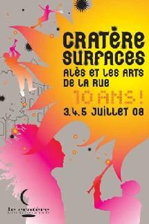 Alès, Gard, 10e Festival Cratère Surfaces, Alès et les arts de la rue. Dans 90 ans, Cratère/Surfaces aura un siècle. 3-5 juillet