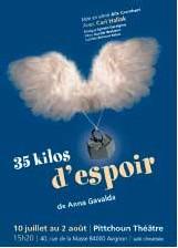 Avignon, Vaucluse, Festival Avignon Off : '35 kilos d'espoir' d'Anna Gavalda. Avec Carl Hallak. Du 10 juillet au 2 août à 15h20 au Pittchoun Théâtre