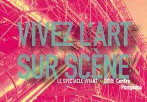 Paris, Centre Pompidou : Vivez l'art sur scène, une saison de spectacles mois par mois