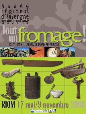 Riom (63), Musée régional d'Auvergne : Tout un fromage ! Estive dans le Cantal, du buron au tourisme. Du 17 mai au 9 novembre 2008