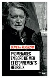 Olivier de Kersauson, Promenades en bords de mer et étonnements heureux