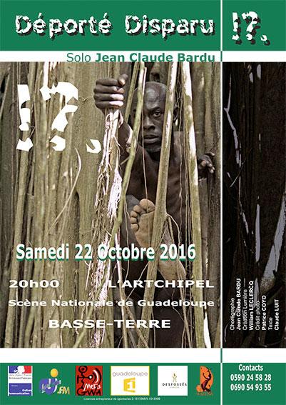 """""""Déporté Disparu""""?!.  Solo danse Jean Claude Bardu à l'Artchipel, scène nationale de Basse Terre (Guadeloupe) le 22 octobre 2016 à 20h00"""
