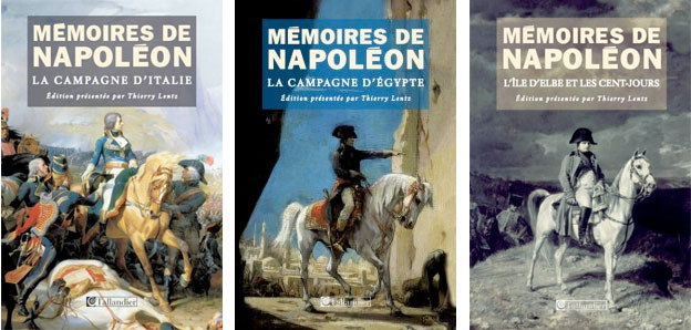Mémoires de Napoléon : la première campagne d'Italie ; la campagne d'Egypte ; l'île d'Elbe et les Cent-Jours. Tallandier éditeur