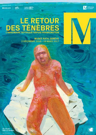 Le retour des ténèbres. L'imaginaire gothique depuis Frankenstein, Musée Rath, Genève, jusqu'au 19 mars 2017