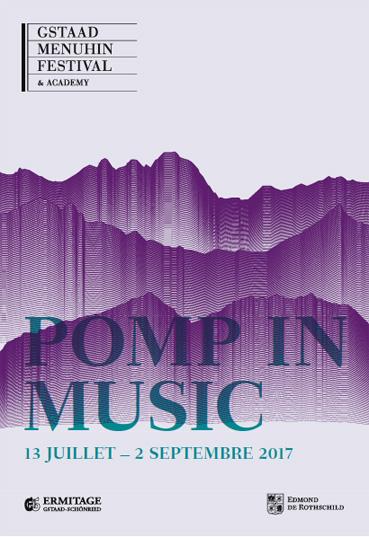 """Gstaad Menuhin Festival & Academy, 61e édition du 13 juillet au 2 septembre 2017 avec pour thème """"Pomp in Music"""""""