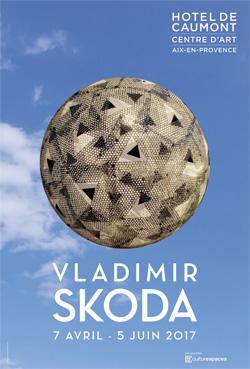 Exposition Vladimir Skoda à l'Hôtel de Caumont, Aix en Provence, du 5 avril au 5 juin 2017