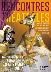 5e Rencontres théâtrales au théâtre de la Presle, Romans, du 19 au 21 mai 2017