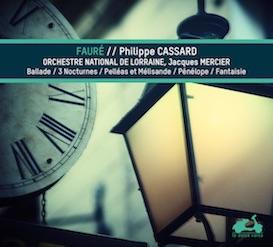 Philippe Cassard : pianiste, poète et conteur, nouvel album Fauré avec l'Orchestre National de Lorraine, chez La Dolce Volta