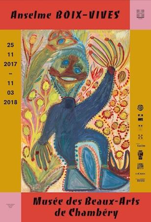 Exposition Anselme Boix-Vives présentée au Musée des beaux-arts de Chambéry du 25 novembre 2017 au 11 mars 2018