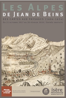 Les Alpes de Jean de Beins. Des cartes aux paysages (1604 - 1634), au Musée de l'Ancien Evêché, Grenoble, du 21 octobre 2017 au 28 février 2018