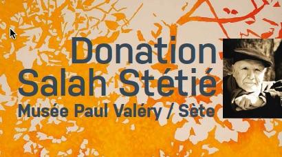 Donation Salah Stétié, Musée Paul Valéry, Sète. Ouverture à partir du 10 décembre 2017
