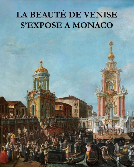 The magical light of Venise. Les merveilles des vedutistes du XIXe siècle, galerie Art Contact, Monaco, jusqu'au 20 janvier 2018