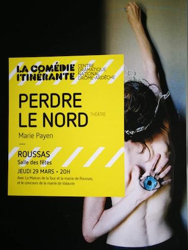 « Perdre le Nord », de Marie Payen, salle des fêtes de Roussas, Drôme, le 29 mars 2018