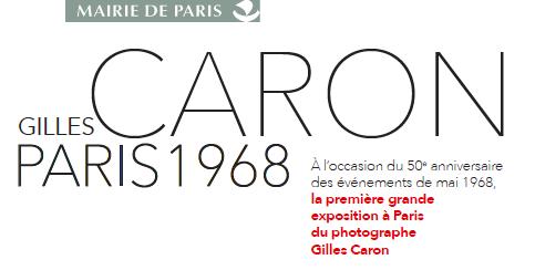 Paris 1968 : première exposition majeure du photographe Gilles Caron à l'Hôtel de Ville du 4 mai au 28 juillet 2018
