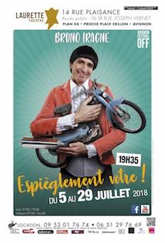 Avignon Off, Laurette théâtre, comédie :  Bruno Iragne dans Espièglement Vôtre, du 5 au 29 juillet 2018