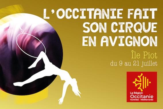 Avignon Off. L'Occitanie fait son cirque en Avignon du 9 au 21 juillet 2018 sur l'île Piot