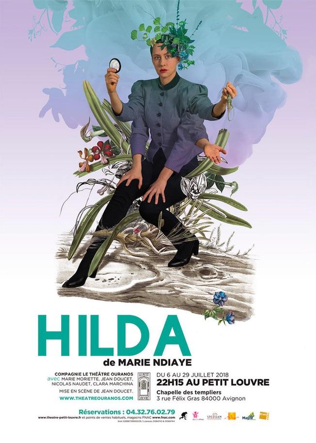 Avignon Off. Hilda de Marie Ndiaye, mise en scène par Jean Doucet, Cie Le Théâtre Ouranos, du 6 au 29 juillet 2018 à 22h15 au Petit Louvre
