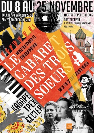 Paris, Théâtre de l'Epée de Bois – Cartoucherie : Le cabaret des trois sœurs, du 8 au 25 novembre 2018