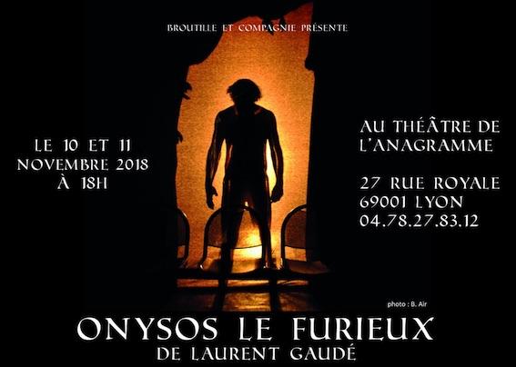 Lyon, Théâtre de l'Anagramme : Onysos Le Furieux, de Laurent Gaudé, 10 et 11 novembre 2018