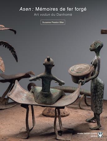 Asẽn : Mémoires de fer forgé. Art vodoun du Danhomè, par Suzanne Preston Blier, Éditions Ides et Calendes