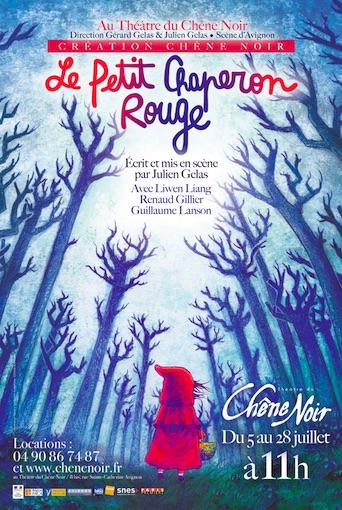 Avignon, théâtre du Chêne Noir : Le Petit Chaperon Rouge, une héroïne des temps modernes ! du 5 au 28 juillet 2019
