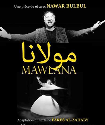 Avignon Off 2019 : Mawlana, Un formidable souffle de Liberté, au Théâtre de la Bourse du Travail CGT à 19h