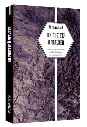 Un Fugitif à Walden, de Norman Lock, éditions Rue de l'Echiquier