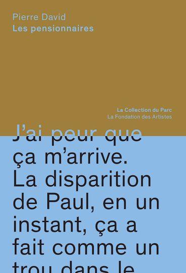 Les pensionnaires, de Pierre David, texte d'Amélie Lucas-Gary, La Collection du Parc, février 2021