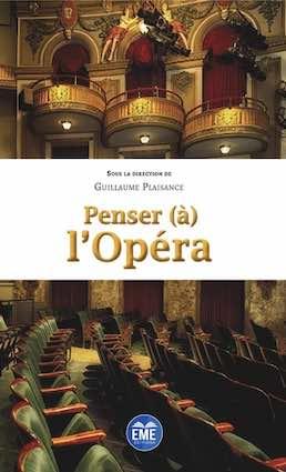 Penser (à) l'opéra, de Guillaume Plaisance, EME éditions