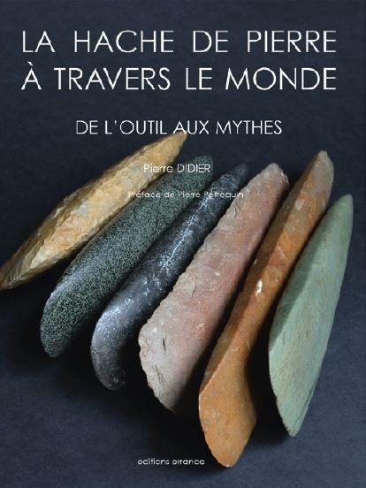 La hache de pierre à travers le monde. De l'outil aux mythes, de Pierre Didier, Éditions Errance & Picard