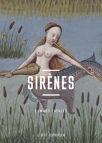 Sirènes. Femmes fatales, de Laure Rioust, BNF Editions, collection « L'Œil curieux »