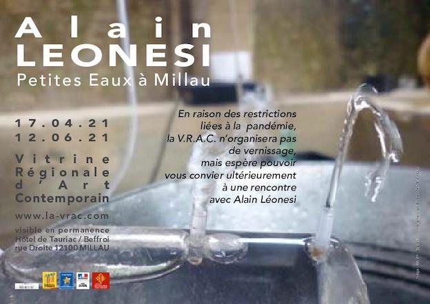 Millau, Vitrine Régionale d'Art Contemporain, exposition Alain Leonesi, Petites eaux, du 17 avril au 12 juin 2021
