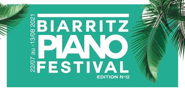 Biarritz Piano Festival, la 12ème édition du 22 juillet au 13 août 2021 aura bien lieu !