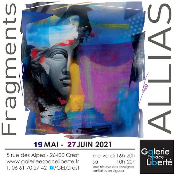 Crest, galerie Espace Liberté : «Fragments» de l'artiste ALLIAS, peintre urbain contemporain Drômois, exposition du 19 mai au 27 juin 2021