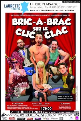 Festival Avignon off : Bric à Brac sur le Clic-Clac au Théâtre Laurette à 17h.