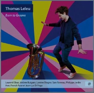 Nouvel album de Thomas Leleu, « Born to Groove », chez NoMadMusic