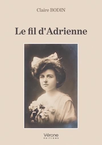Le Fil d'Adrienne, de Claire Bodin, Vérone éditions
