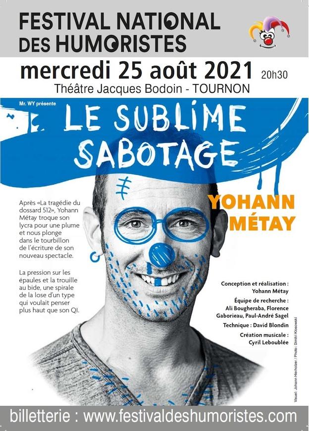"""Tournon, Festival des Humoristes 2021 : Yohann Métay """"Sublime sabotage"""" le 25 août au Théâtre Jaxques Bodoin, à 20h30"""