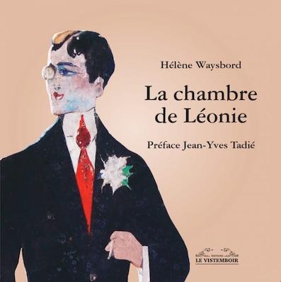 « La chambre de Léonie », Une lecture intime de La Recherche de Proust par Hélène Waysbord, aux éditions Le Vistemboir