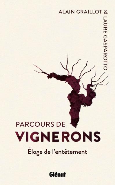 Parcours de Vignerons, de Alain Graillot & Laure Gasparotto, Glénat, collection  Le verre et l'assiette