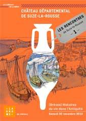(Brèves) Histoires du vin dans l'Antiquité, château de Suze-la-Rousse (Drôme) le samedi 30 novembre 2013