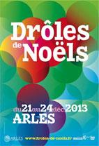 10e édition de Drôles de Noëls en Arles du 21 au 24 décembre 2013