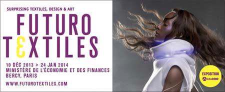 Exposition Futurotextiles, au Ministère de l'économie et des finances, Bercy, du 10 décembre 2013 au 24 janvier 2014