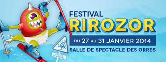 La station des Orres présente pour la première fois le festival « Rirozor » du 27 au 31 janvier 2014.