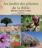 Au jardin des plantes de la Bible. Botanique, symboles et usages, par Jean Paquereau