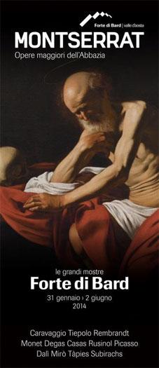 Montserrat, œuvres majeures de l'Abbaye, au Fort de Bard, Val d'Aoste, du 31 janvier au 2 juin 2014.