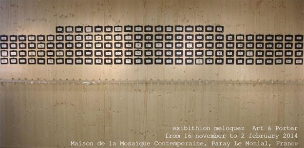 Exposition Meloquez, Art-à-porter, Maison de la Mosaïque Contemporaine, Paray le Monial, jusqu'au 2 février 2014